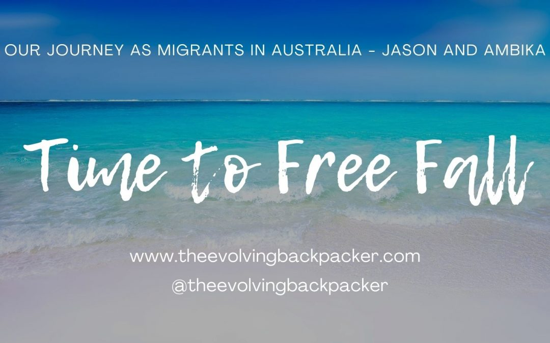 Our Journey as Migrants in Australia: Post 5 – Free Fall